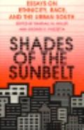 Shades of the Sunbelt Essays on Ethnicity, Race, and the Urban South