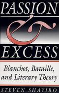 Passion and Excess Blanchot, Bataille and Literary Theory