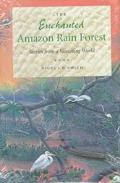 Enchanted Amazon Rain Forest Stories from a Vanishing World