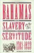 Bahamas from Slavery to Servitude, 1783-1933