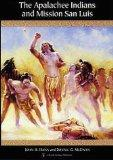 The Apalachee Indians and Mission San Luis (Native Peoples, Cultures, and Places of the Sout...