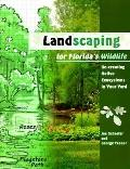 Landscaping for Florida's Wildlife Re-Creating Native Ecosystems in Your Yard