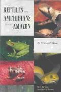 Reptiles and Amphibians of the Amazon An Ecotourist's Guide