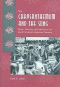Chrysanthemum And The Song Music, Memory, And Identity In The South American Japanese Diaspora
