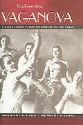 Vaganova A Dance Journey From Petersburg To Leningrad