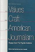 Values And Craft Of American Journalism Essays From The Poynter Institute