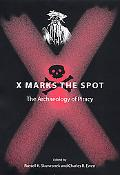 X Marks the Spot The Archaeology of Piracy