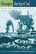Voyages, the Age of Sail: Documents in American Maritime History, Volume I, 1492-1865