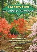 Best Native Plants for Southern Gardens: A Handbook for Gardeners, Homeowners, and Professio...