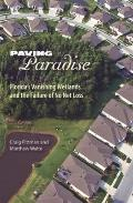 Paving Paradise: Florida's Vanishing Wetlands and the Failure of No Net Loss (Florida Histor...