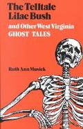 Telltale Lilac Bush and Other West Virginia Ghost Ta