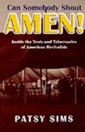 Can Somebody Shout Amen? Inside the Tents and Tabernacles of American Revivalists