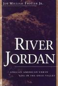 River Jordan African American Urban Life in the Ohio Valley