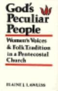 God's Peculiar People Women's Voices and Folk Tradition in a Pentecostal Church