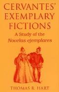 Cervantes' Exemplary Fictions A Study of the Novelas Ejemplares