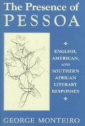 Presence of Pessoa English, American, and Southern African Literary Responses