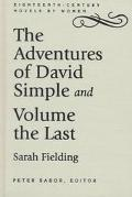 The Adventures of David Simple and Volume the Last: Containing an Account of His Travels Thr...