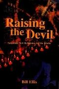 Raising the Devil Satanism, New Religions, and the Media