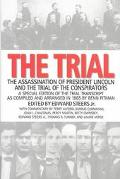 Trial The Assassination of President Lincoln and the Trial of the Conspirators