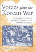 Voices from the Korean War Personal Stories of American, Korean and Chinese Soldiers