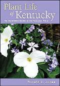 Plant Life of Kentucky An Illustrated Guide to the Vascular Flora