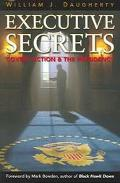 Executive Secrets Covert Action and the Presidency