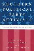 Southern Political Party Activists Patterns of Conflict and Change, 1991-2001