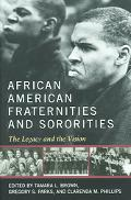 African American Fraternities And Sororities The Legacy And The Vision