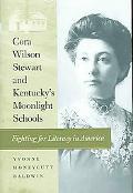 Cora Wilson Stewart and Kentucky's Moonlight Schools Fighting for Literacy in America