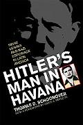 Hitler's Man in Havana: Heinz Luning and Nazi Espionage in Latin America