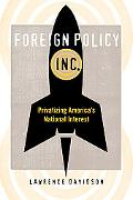 Foreign Policy, Inc: Privatizing America's National Interest