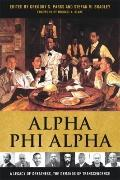 Alpha Phi Alpha : A Legacy of Greatness, the Demands of Transcendence