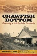 Crawfish Bottom : Recovering a Lost Kentucky Community