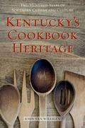 Kentucky's Cookbook Heritage : Two Hundred Years of Southern Cuisine and Culture