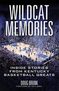 Wildcat Memories : Inside Stories from Kentucky Basketball Greats