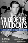 Voice of the Wildcats : Claude Sullivan and the Rise of Modern Sportscasting