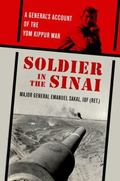Soldier in the Sinai : A General's Account of the Yom Kippur War