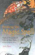 Breaking the Magic Spell Radical Theories of Folk and Fairy Tales
