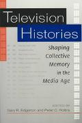 Television Histories Shaping Collective Memory in the Media Age