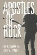 Apostles of Rock The Splintered World of Contemporary Christian Music