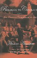 Prologue To Conflict The Crisis And Compromise Of 1850