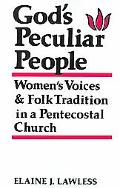 God's Peculiar People Women's Voices & Folk Tradition In A Pentecostal Church