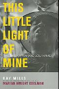 This Little Light of Mine The Life of Fannie Lou Hamer
