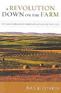 Revolution Down on the Farm: The Transformation of American Agriculture Since 1929