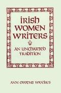 Irish Women Writers: An Uncharted Tradition
