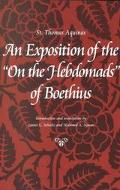 Exposition of the 'on the Hebdomads' of Boethius