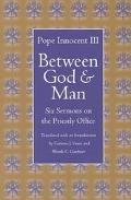 Between God and Man Six Sermons on the Priestly Office