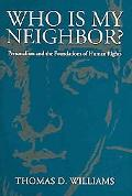 Who Is My Neighbor Personalism And The Foundations Of Human Rights
