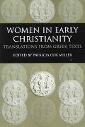 Women in Early Christianity Translations from Greek Texts