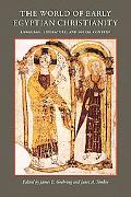 World of Early Egyptian Christianity Language, Literature, and Social Context  Essays in Hon...